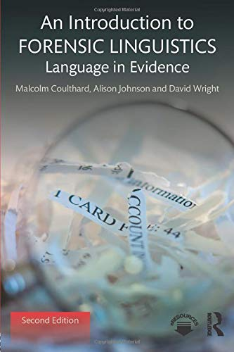 AN INTRODUCTION TO FORENSIC LINGUISTICS: LANGUAGE IN EVIDENCE, 2E (PB)