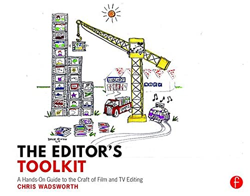 PDF The Editor s Toolkit A Hands On Guide to the Craft of Film and TV Editing
