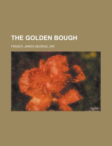 The Golden Bough, by Frazer, J.