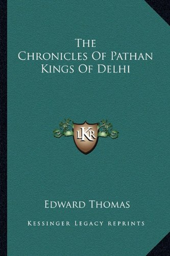 The Chronicles Of Pathan Kings Of Delhi