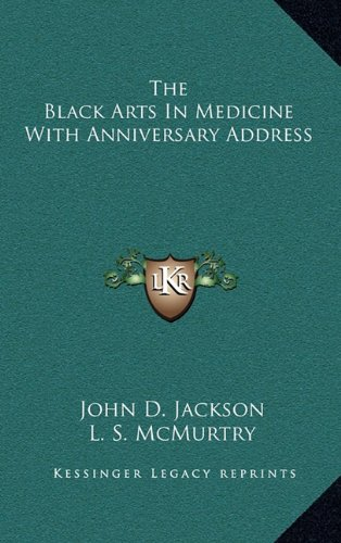 The Black Arts In Medicine With Anniversary Address