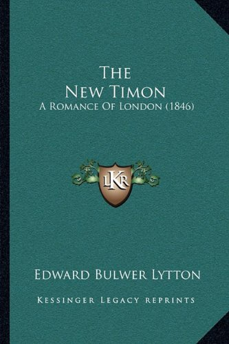The New Timon: A Romance Of London (1846)
