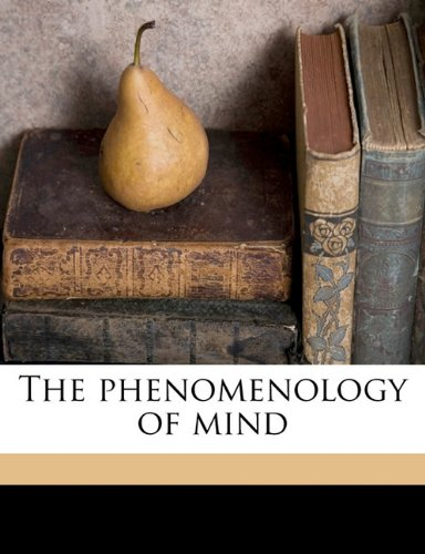 The Phenomenology of Mind, by Hegel, G.W.F.