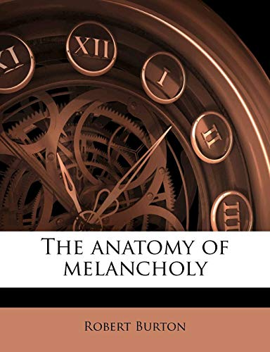 The anatomy of melancholy, by Burton, Robert