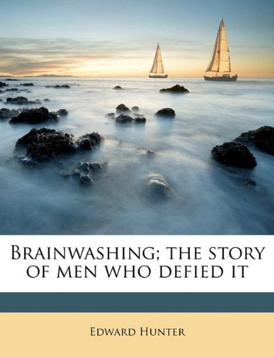 51QiJRsX1KL Brainwashing; the story of men who defied it