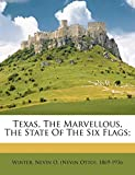 Texas, the Marvellous, the State of the Six Flags (Book) written by Nevin O. Winter