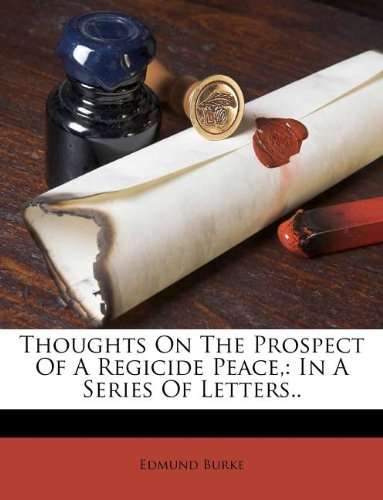 Thoughts On The Prospect Of A Regicide Peace,: In A Series Of Letters..