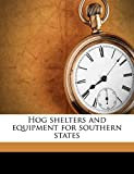 Hog shelters and equipment for southern states