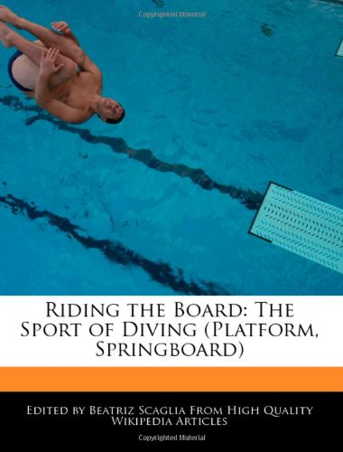 Riding the Board: The Sport of Diving (Platform, Springboard)