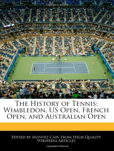 The History of Tennis: Wimbledon, US Open, French Open, and Australian Open