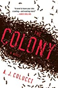 The Colony by A. J. Colucci