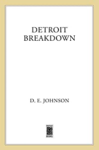 Detroit Breakdown by D. E. Johnson