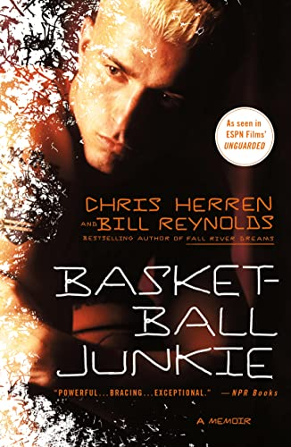 Basketball Junkie: A Memoir - Chris Herren, Bill Reynolds