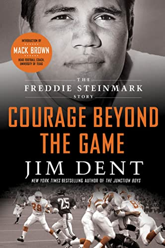 Courage Beyond the Game: The Freddie Steinmark Story - Jim DentMack Brown