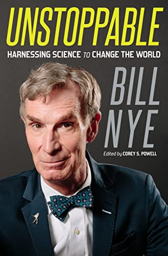 Unstoppable: Harnessing Science to Change the World - Bill NyeCorey S. Powell