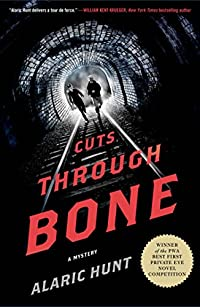 Cuts Through Bone by Alaric Hunt