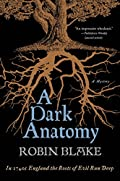 A Dark Anatomy by Robin Blake