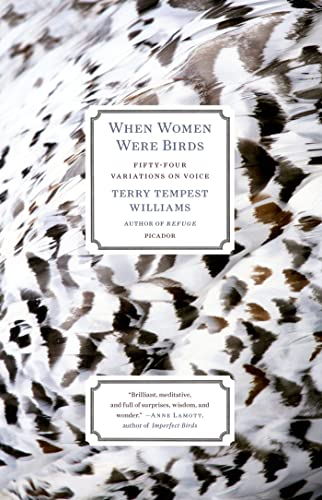 When Women Were Birds: Fifty-four Variations on Voice, Williams, Terry Tempest