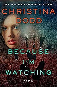 Because I'm Watching by Christina Dodd