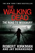 The Road to Woodbury by Robert Kirkman and Jay Bonansinga