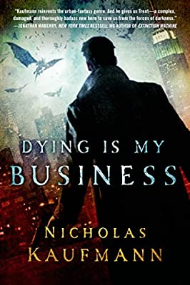 BOOK REVIEW: Dying Is My Business by Nicholas Kaufmann