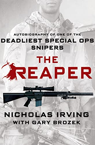 The Reaper: Autobiography of One of the Deadliest Special Ops Snipers - Nicholas Irving, Gary Brozek