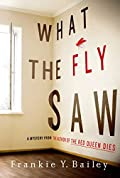 What the Fly Saw by Frankie Y. Bailey