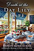 Death at the Day Lily Cafe by Wendy Sand Eckel
