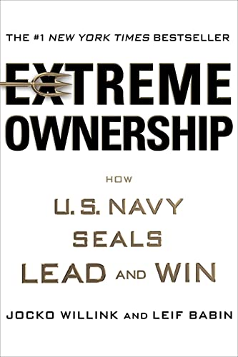 Extreme Ownership: How U.S. Navy SEALs Lead and Win - Jocko Willink, Leif Babin