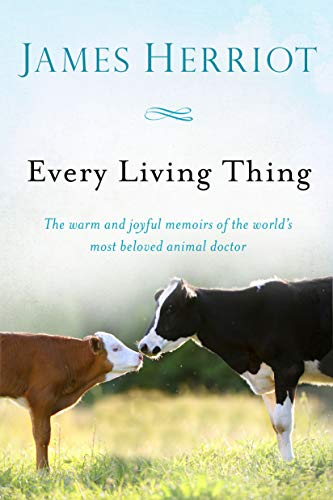 Every Living Thing (All Creatures Great and Small) - James Herriot