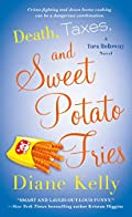 Death, Taxes, and Sweet Potato Fries by Diane Kelly