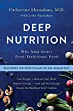 Deep Nutrition: Why Your Genes Need Traditional Food, Shanahan M.D., Catherine