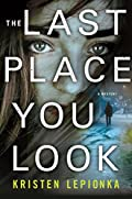 The Last Place You Look by Kristen Lepionka
