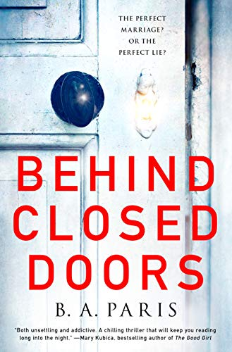 Behind Closed Doors: The most emotional and intriguing psychological suspense thriller you can't put down - B. A. Paris