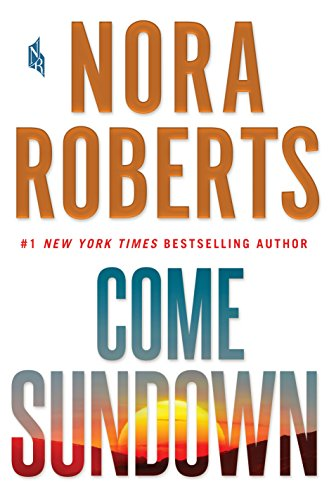 Come sundown / Nora Roberts.