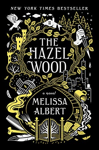 The Hazel Wood / Melissa Albert ; illustrations by Jim Tierney.