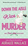 Down the Aisle with Murder by Auralee Wallace