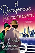 A Dangerous Engagement by Ashley Weaver