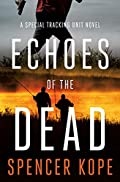 Echoes of the Dead by Spencer Kope