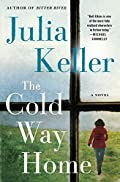 The Cold Way Home by Julia Keller
