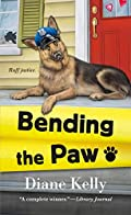Bending the Paw by Diane Kelly