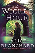 The Wicked Hour by Alice Blanchard