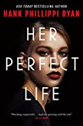 Her Perfect Life by Hank Phillippi Ryan