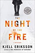 The Night of the Fire by Kjell Eriksson