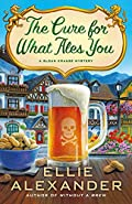 The Cure for What Ales You by Ellie Alexander