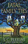 Fatal Family Ties by S. C. Perkins