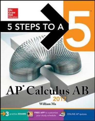 5 Steps to a 5: AP Calculus AB 2017 - William Ma