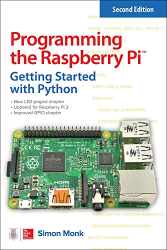 Programming the Raspberry Pi, Second Edition: Getting Started with Python - Simon Monk
