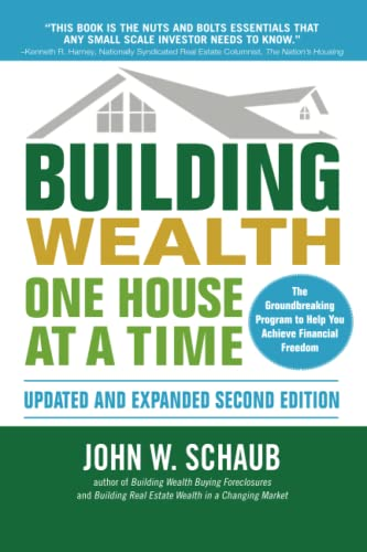Building Wealth One House at a Time, Updated and Expanded, Second Edition - John Schaub