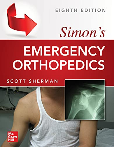 Simon's emergency orthopedics / editor, Scott C. Sherman.